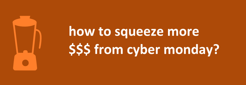 How to Squeeze More Business from Cyber Monday