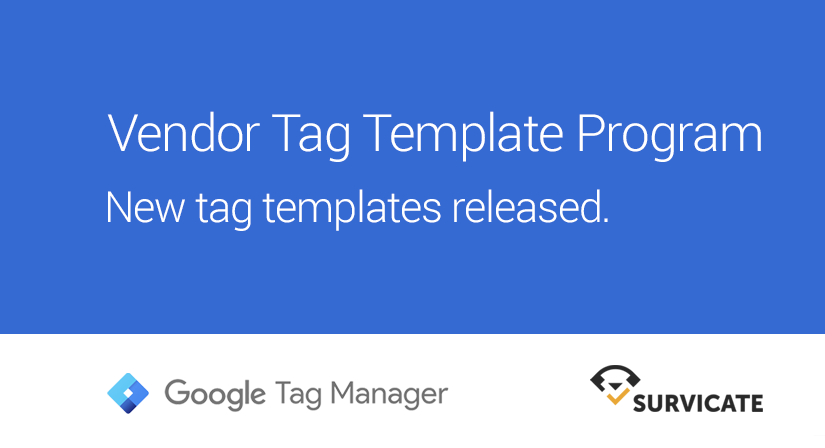 Survicate added to Google Tag Manager's tag templates!