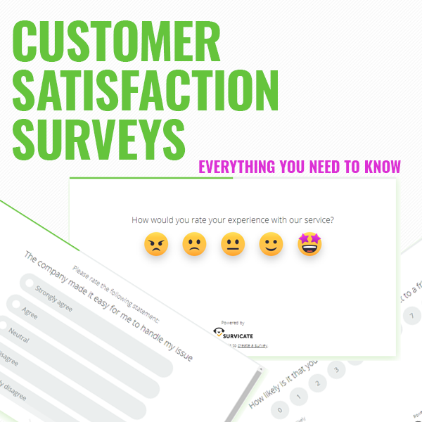 customer satisfaction surveys: everything you need to know