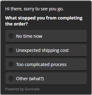 Website exit intent survey question about why a customer decides to not completing the order
