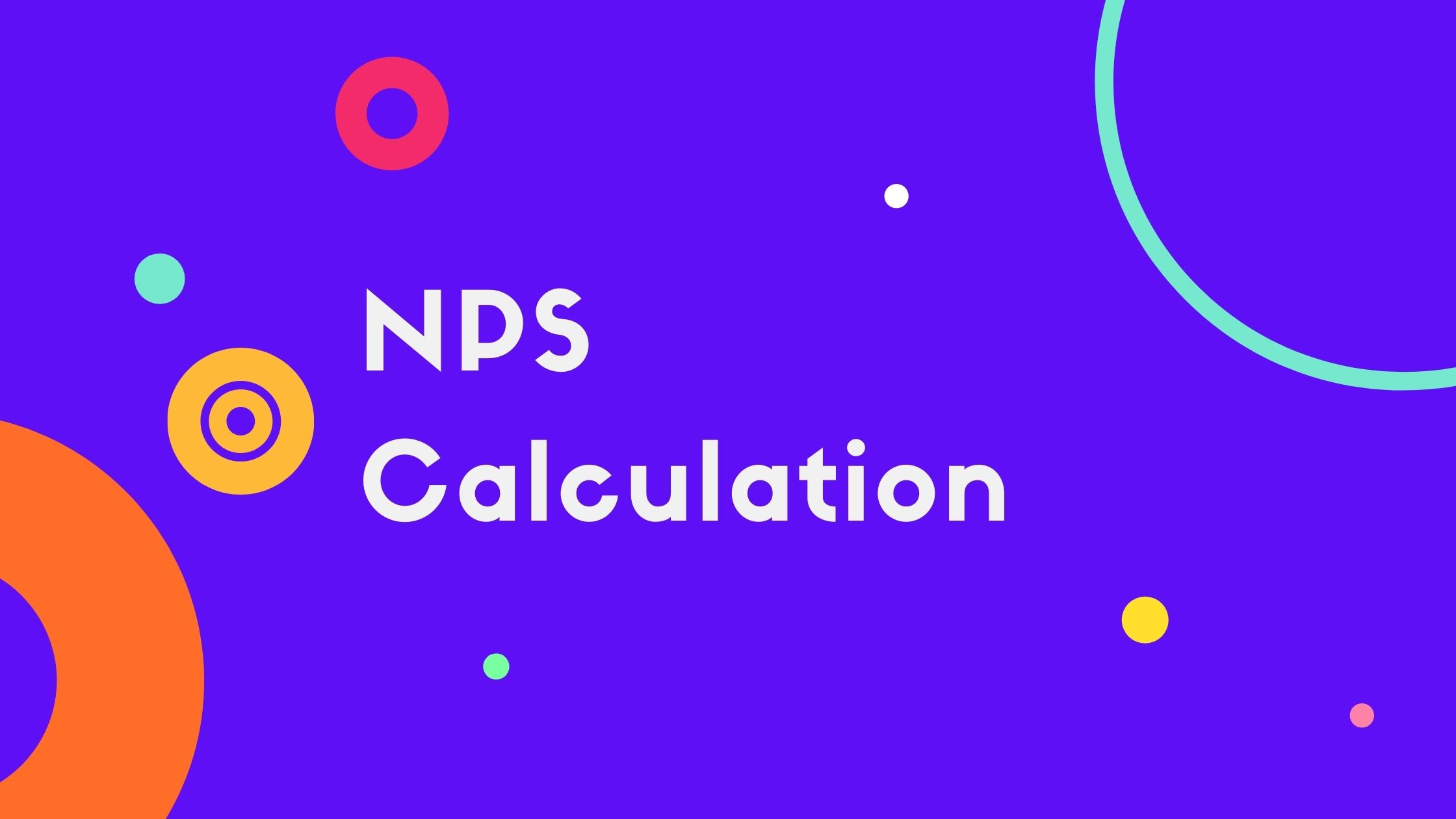 NPS Calculation - How to calculate NPS